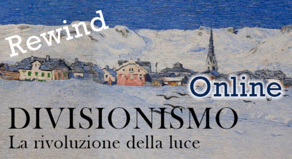 """Figura 5: Locandina della mostra online """"Divisionismo. La rivoluzione della luce Rewind"""""""